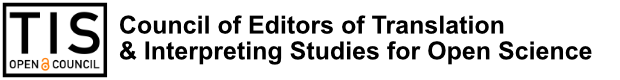 Council of Editors of Translation & Interpreting Studies for Open Science